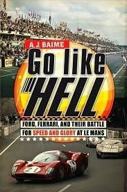 Go Like Hell, by A. J. Baime